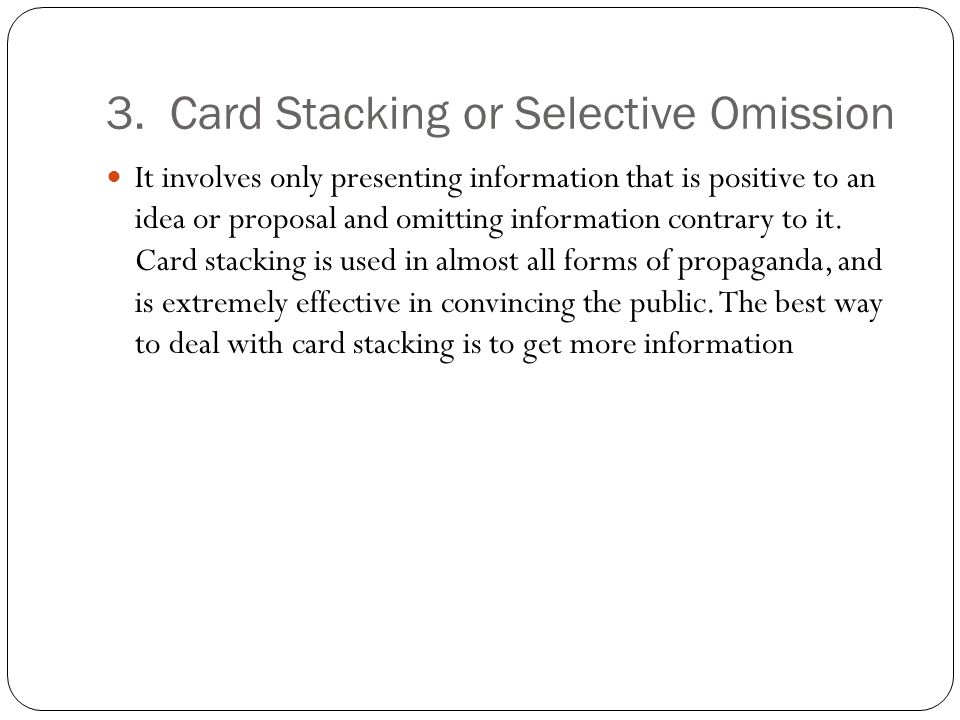 3. Card Stacking or Selective Omission