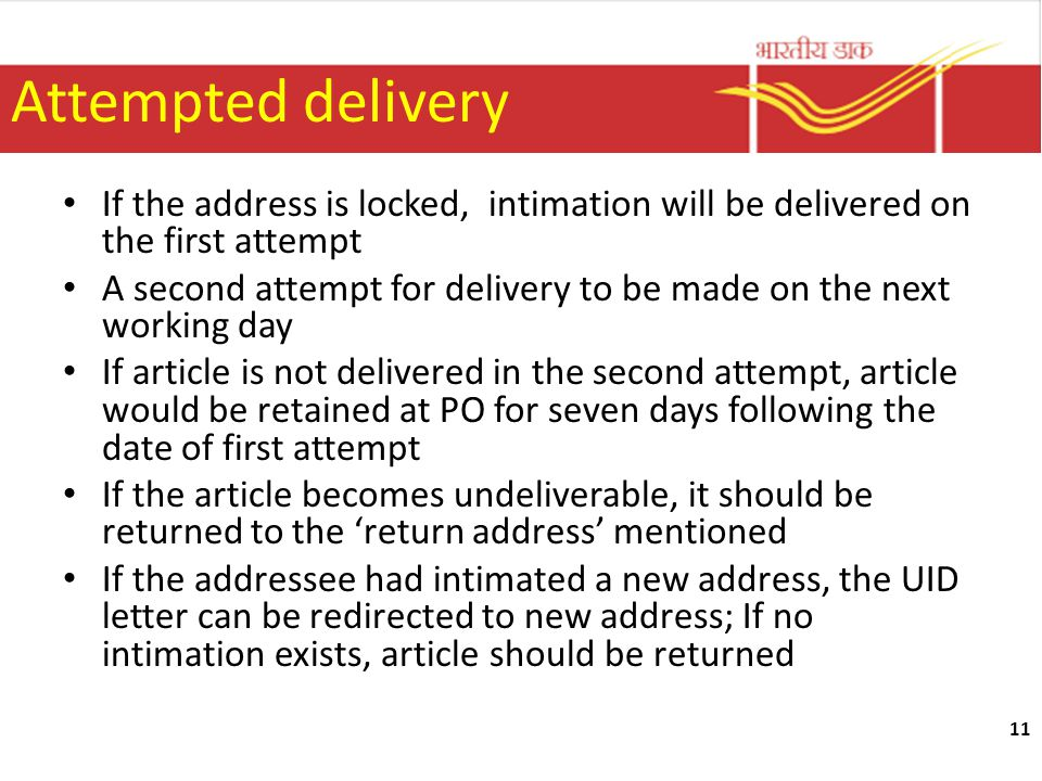 Attempted delivery If the address is locked, intimation will be delivered on the first attempt.
