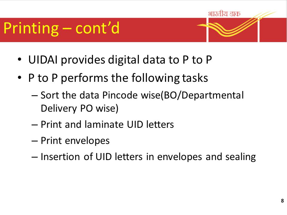 Printing – cont'd UIDAI provides digital data to P to P