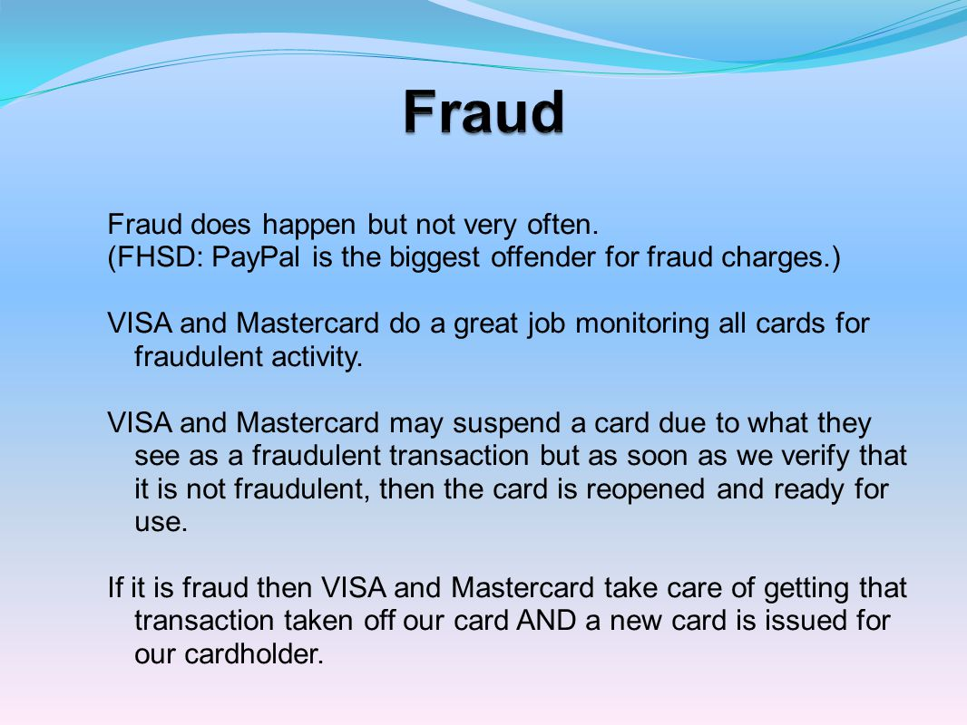 Fraud Fraud does happen but not very often.