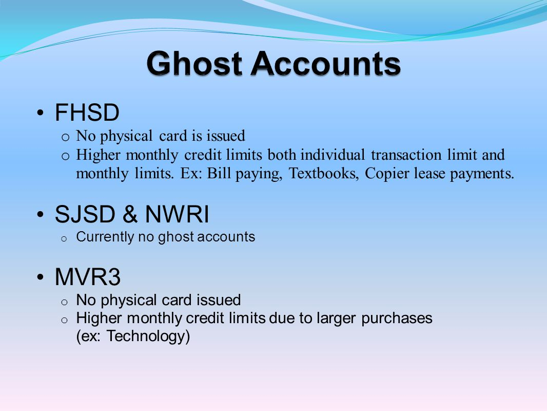 Ghost Accounts FHSD SJSD & NWRI MVR3 No physical card is issued