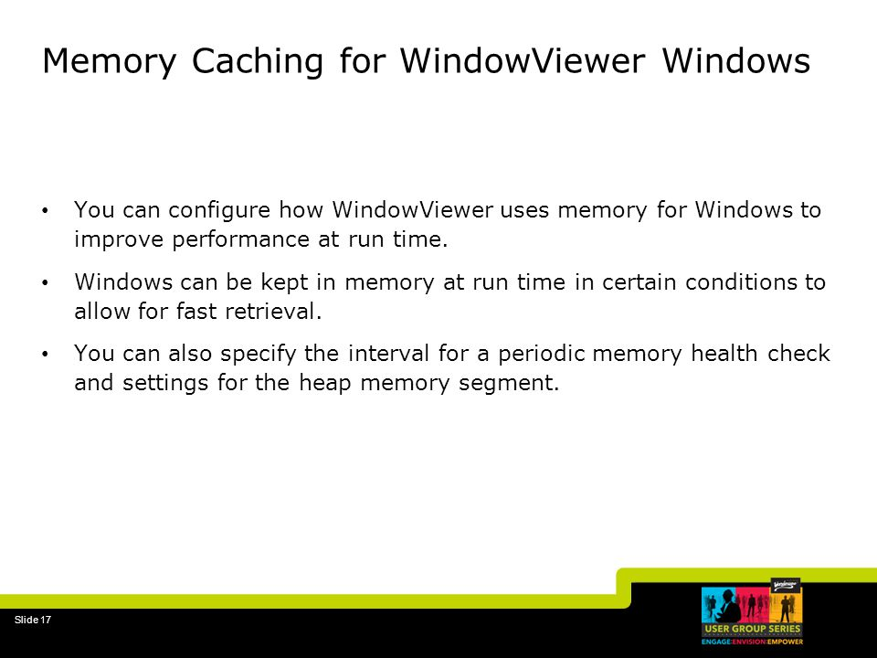 Memory Caching for WindowViewer Windows