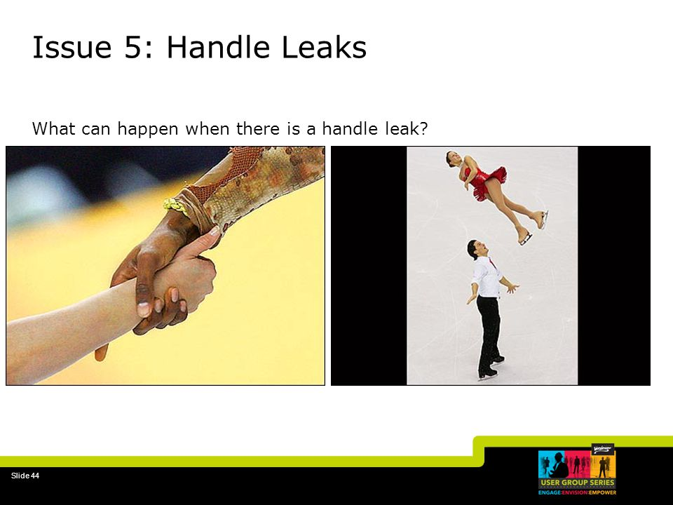 Issue 5: Handle Leaks What can happen when there is a handle leak