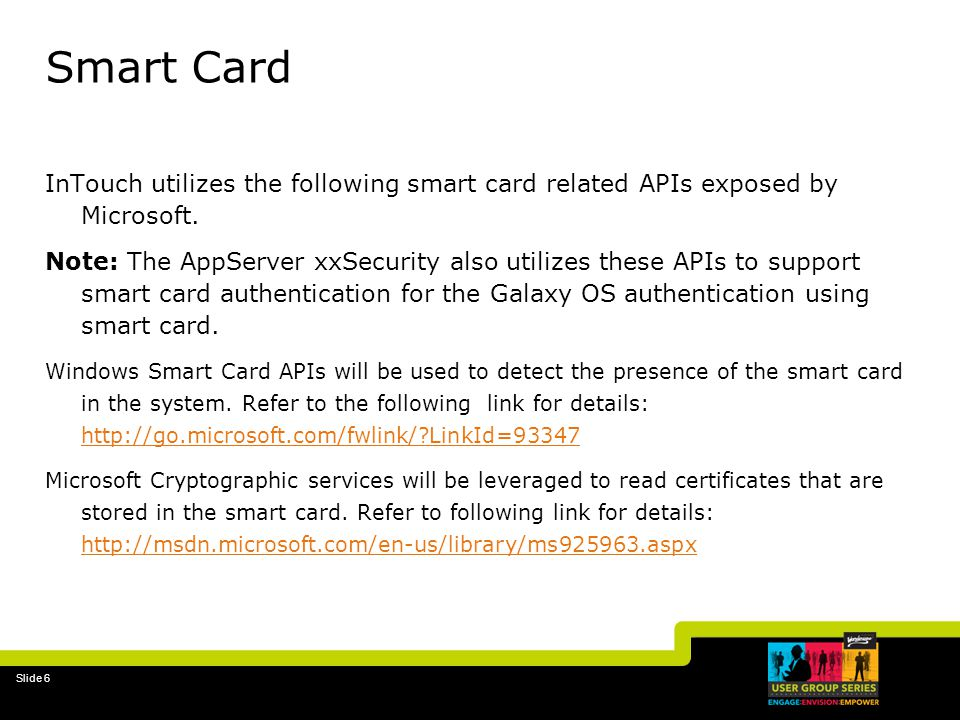 Smart Card InTouch utilizes the following smart card related APIs exposed by Microsoft.