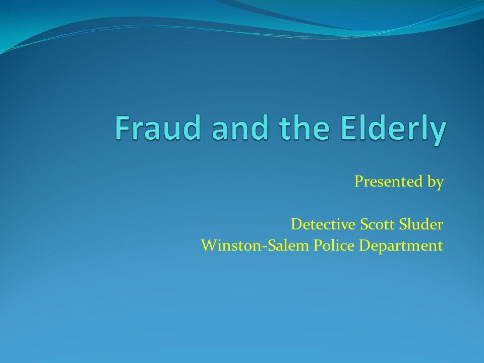 Presented by Detective Scott Sluder Winston-Salem Police Department