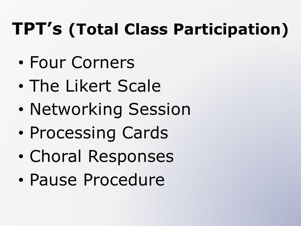 TPT's (Total Class Participation)