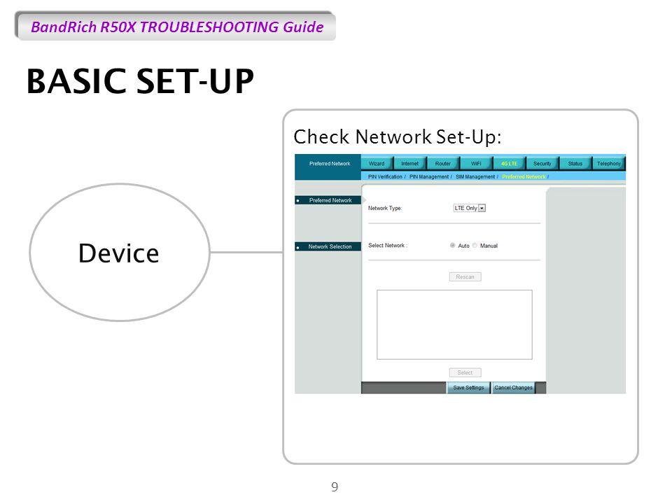 BASIC SET-UP Check Network Set-Up: Device