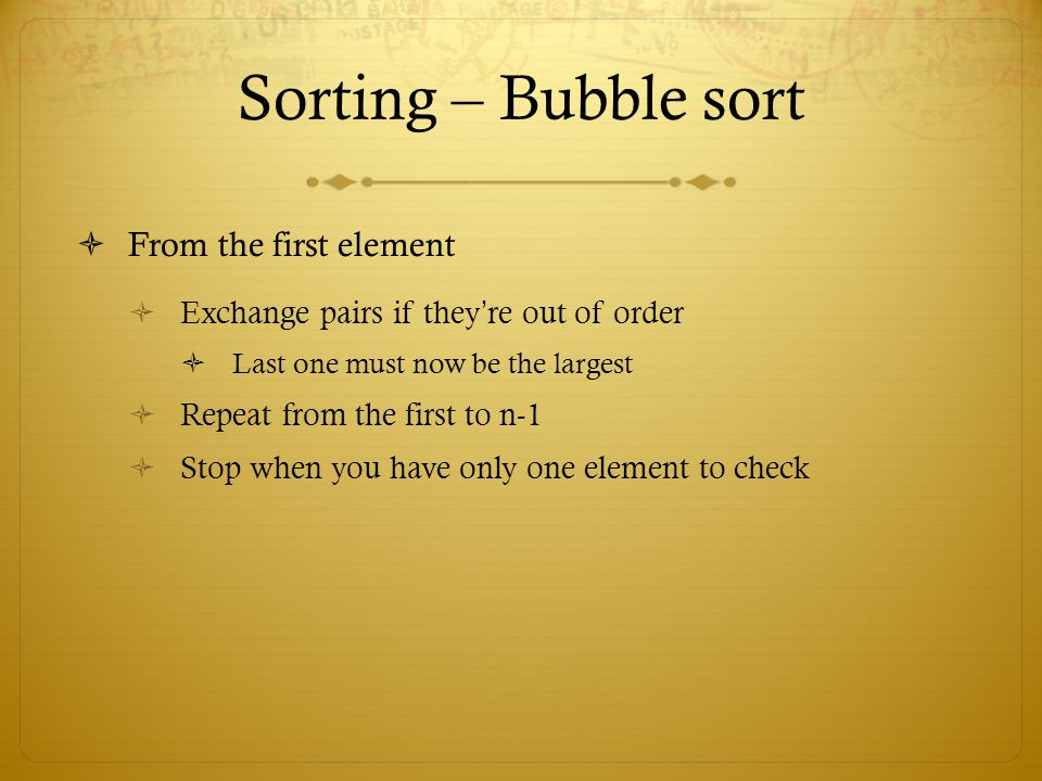 Sorting – Bubble sort From the first element