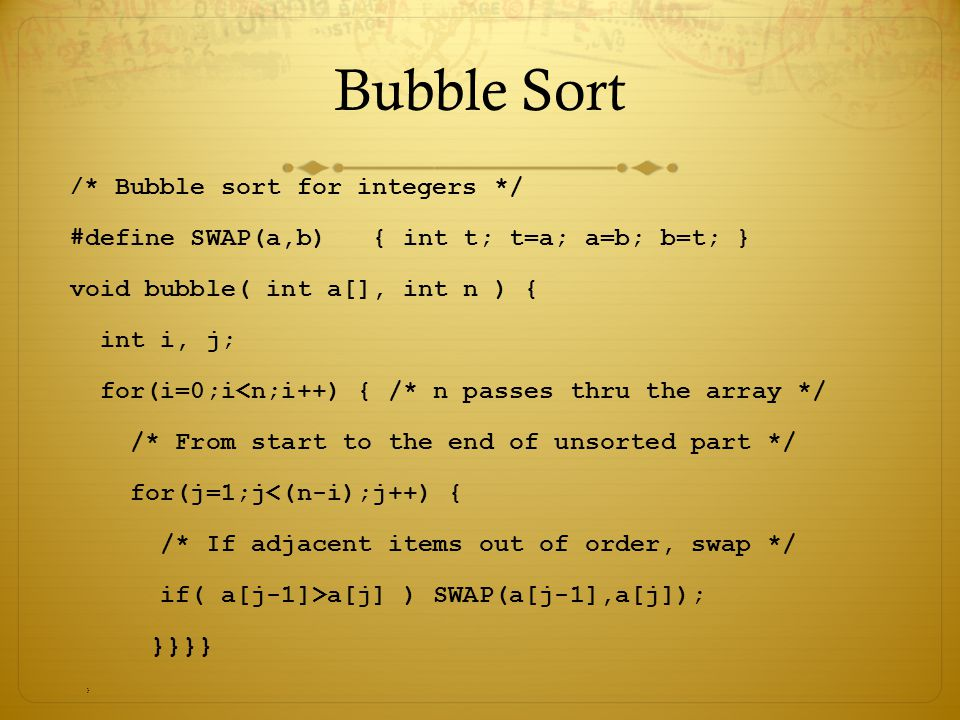 Bubble Sort }}}} /* Bubble sort for integers */