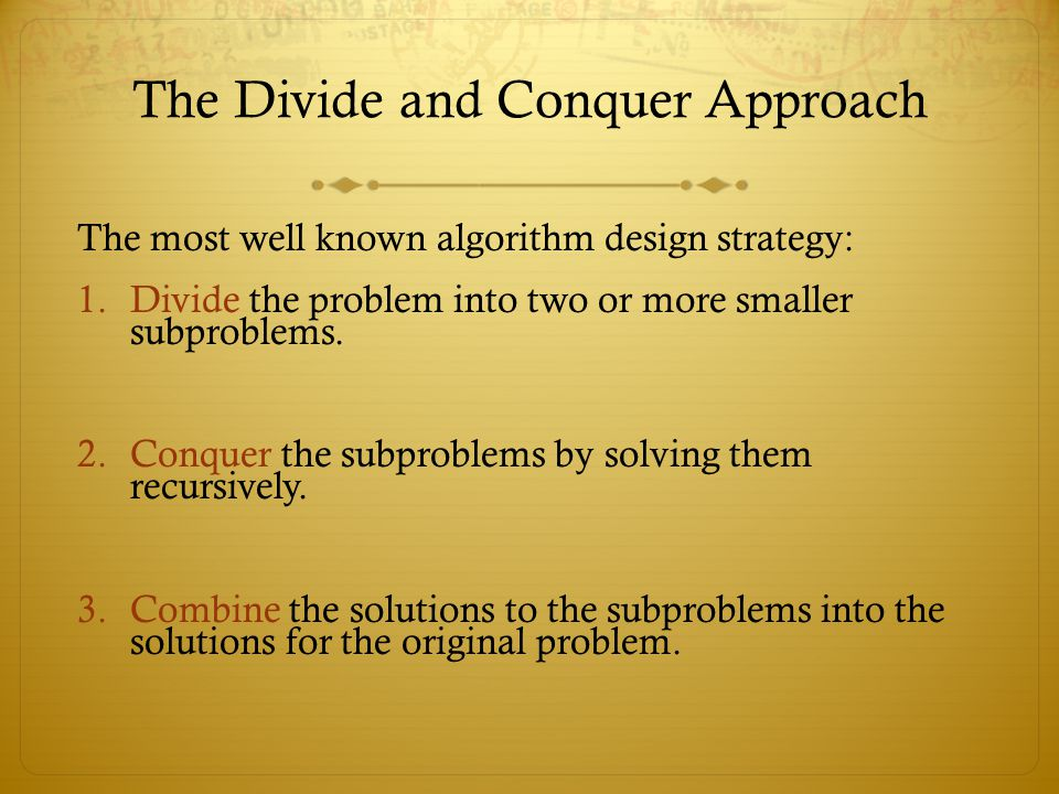 The Divide and Conquer Approach