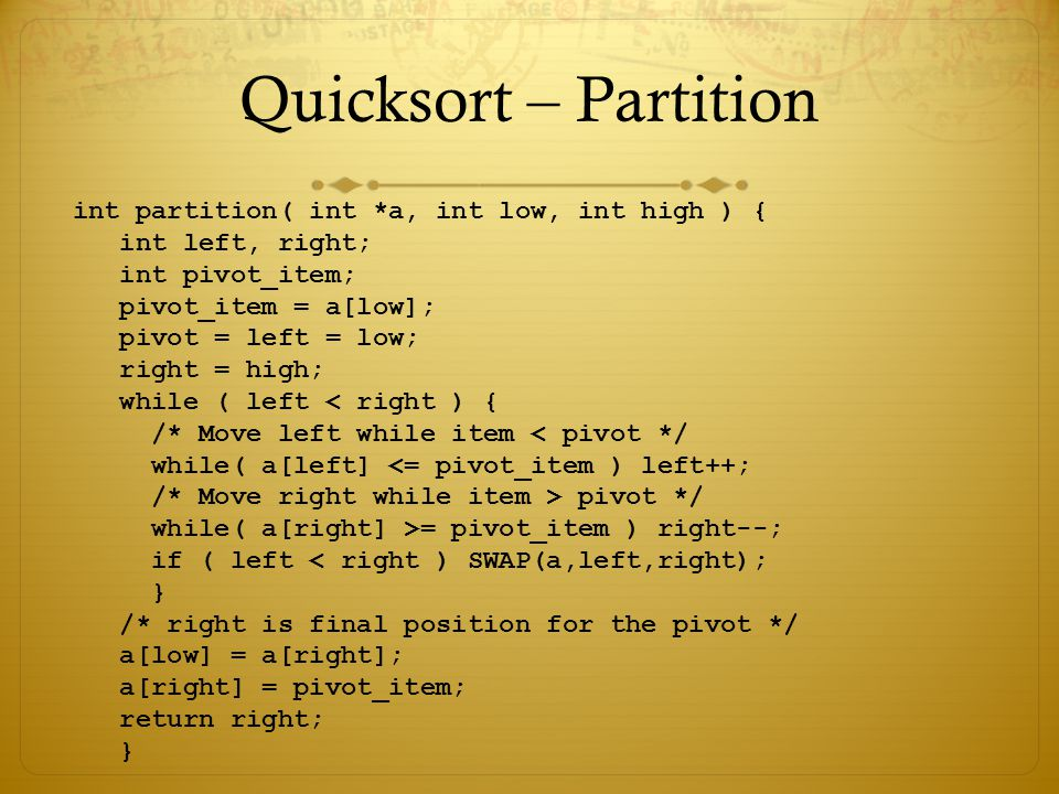 Quicksort – Partition int partition( int *a, int low, int high ) {