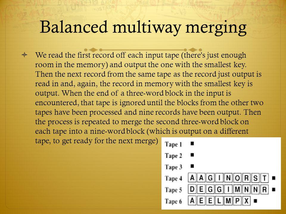 Balanced multiway merging