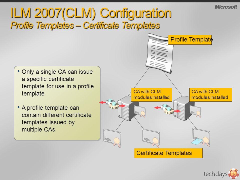 ILM 2007(CLM) Configuration Profile Templates – Certificate Templates