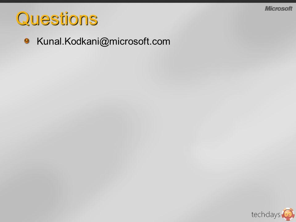 Questions Kunal.Kodkani@microsoft.com