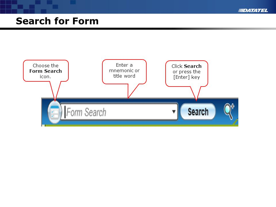 Search for Form Instructor Notes Choose the Form Search icon.