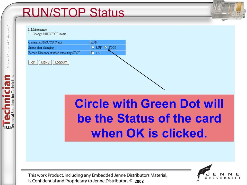 RUN/STOP Status Circle with Green Dot will be the Status of the card when OK is clicked.