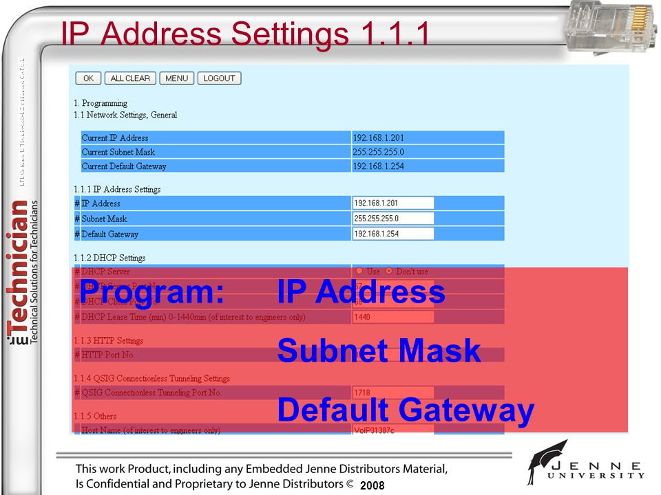 IP Address Settings 1.1.1 Program: IP Address Subnet Mask Default Gateway