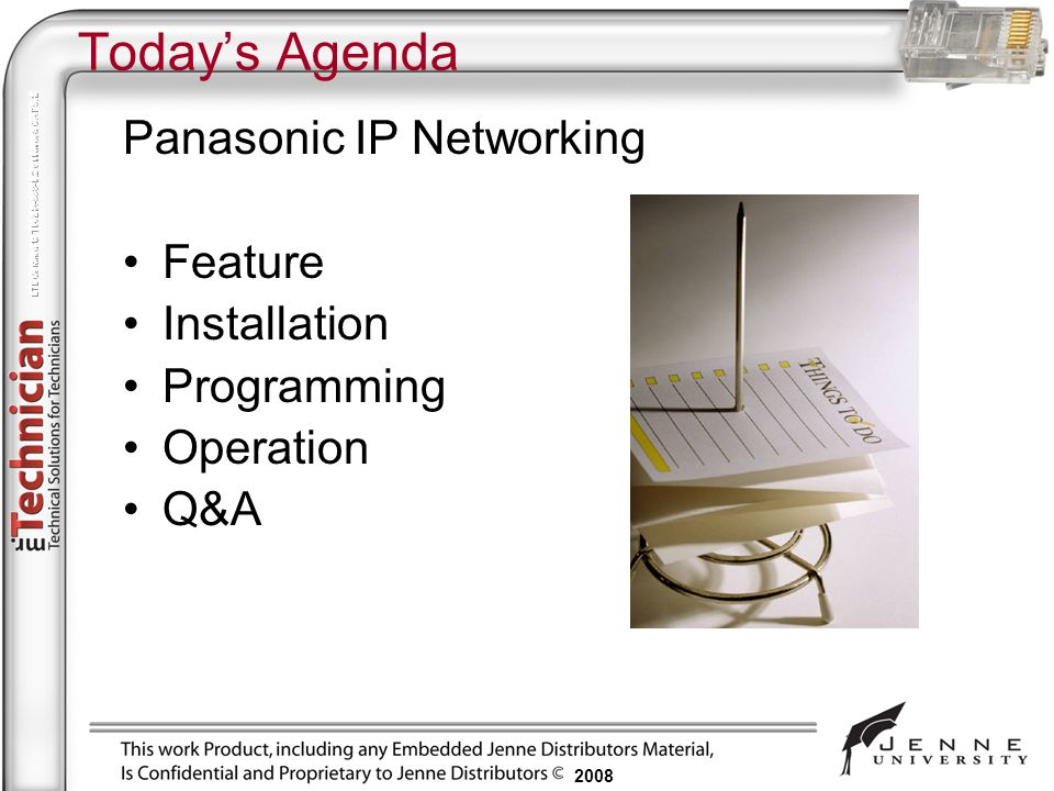 Today's Agenda Panasonic IP Networking Feature Installation