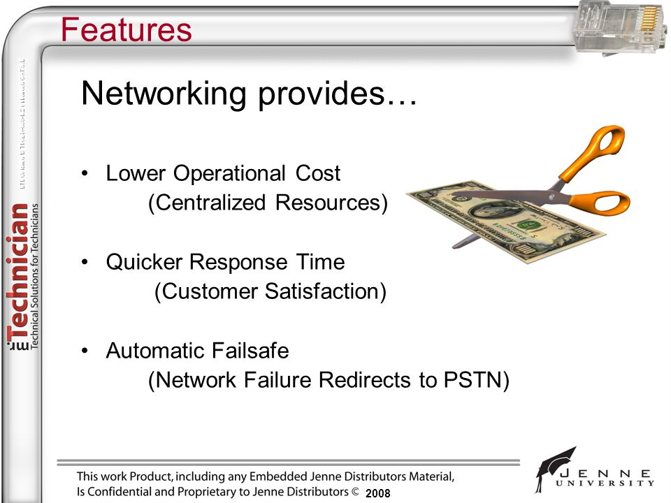 Features Networking provides… Lower Operational Cost