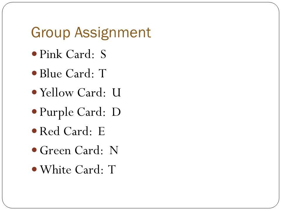 Group Assignment Pink Card: S Blue Card: T Yellow Card: U