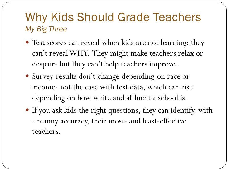 Why Kids Should Grade Teachers My Big Three