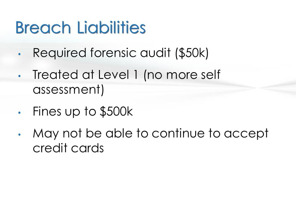 Breach Liabilities Required forensic audit ($50k)