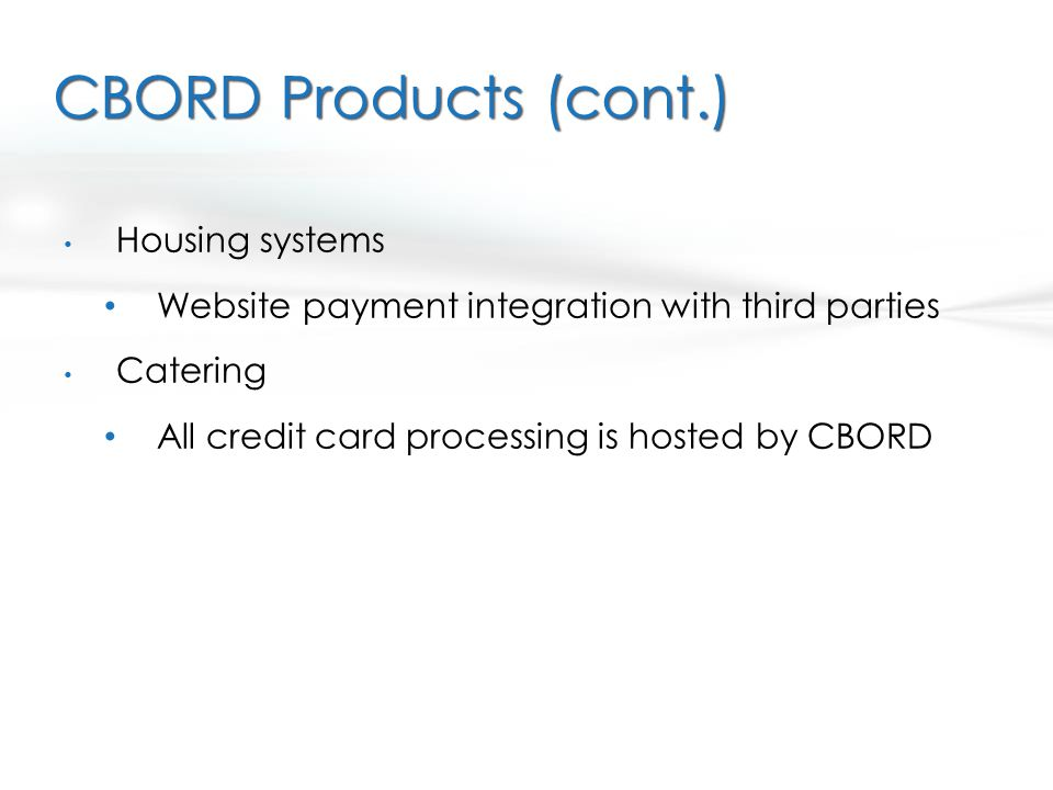 CBORD Products (cont.) Housing systems