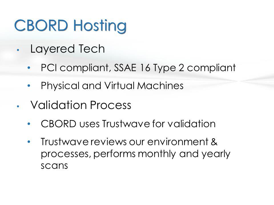 CBORD Hosting Layered Tech Validation Process