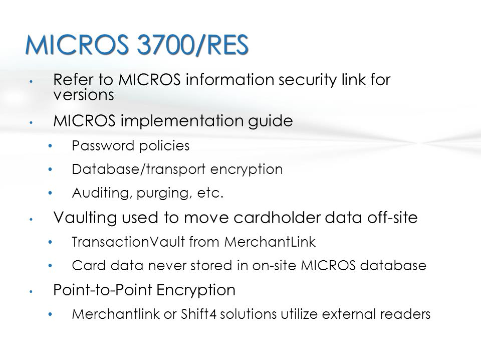 MICROS 3700/RES Refer to MICROS information security link for versions
