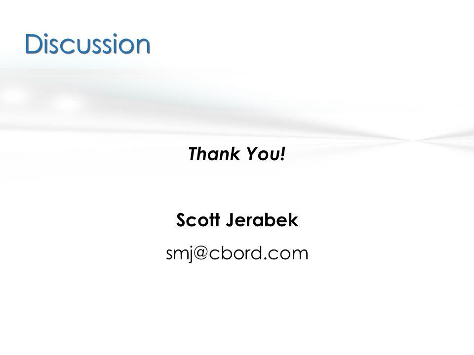 Thank You! Scott Jerabek smj@cbord.com