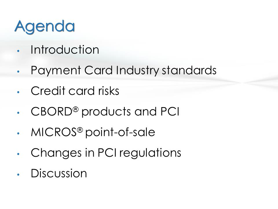Agenda Introduction Payment Card Industry standards Credit card risks