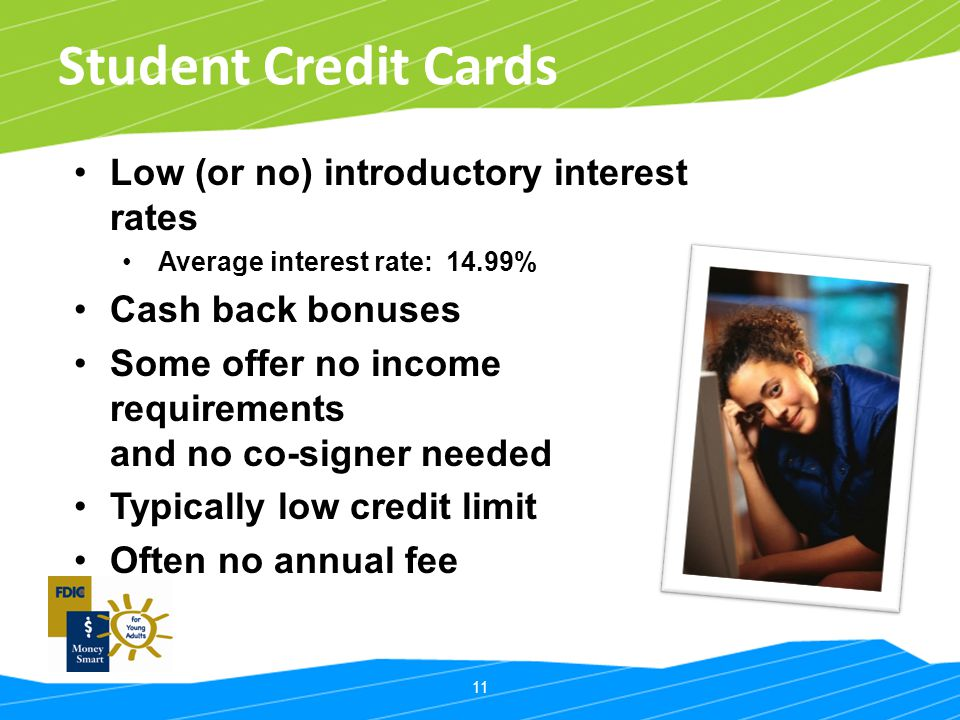 Student Credit Cards Low (or no) introductory interest rates