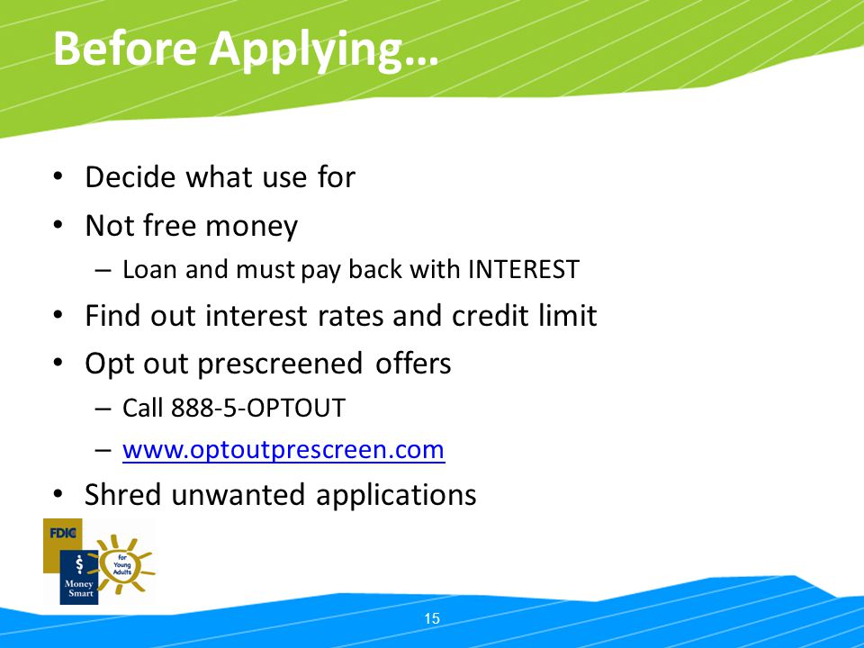 Before Applying… Decide what use for Not free money