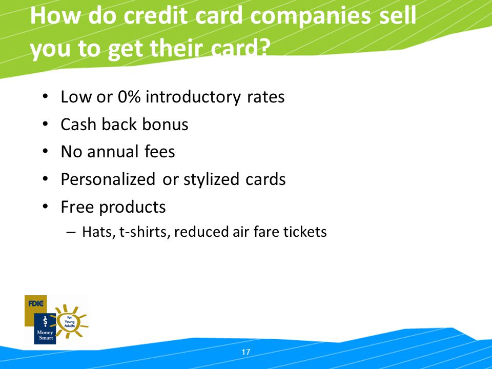 How do credit card companies sell you to get their card