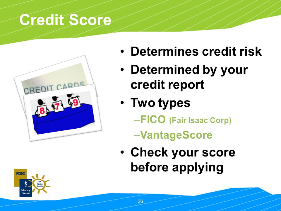 Credit Score Determines credit risk Determined by your credit report