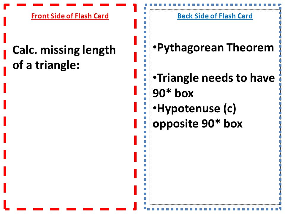 Front Side of Flash Card Calc. missing length of a triangle: