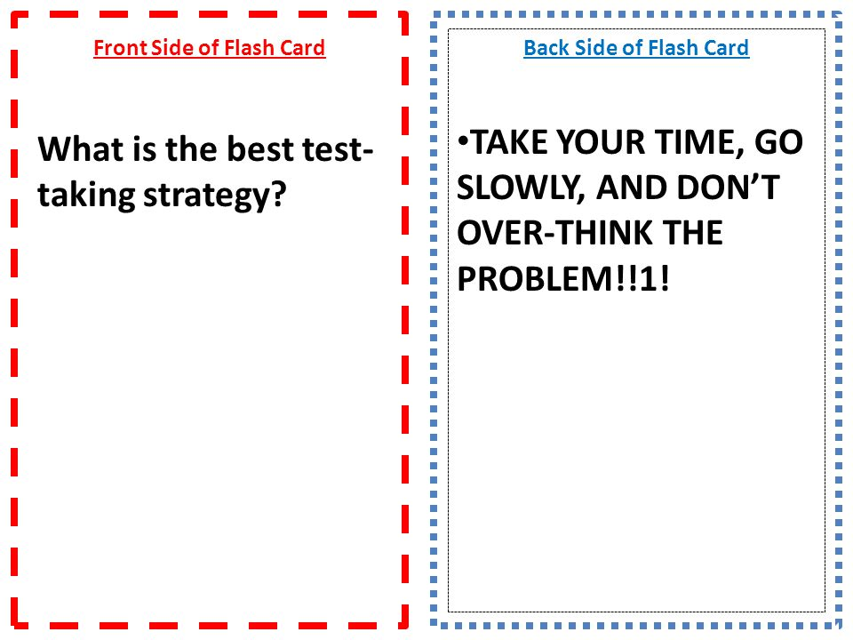 Front Side of Flash Card What is the best test-taking strategy