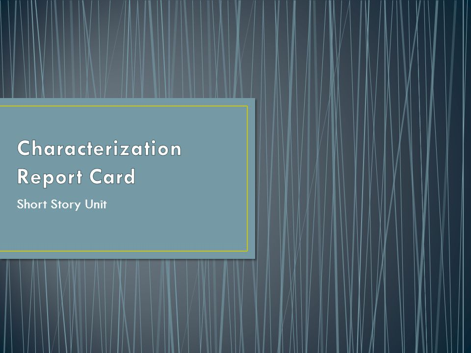 Characterization Report Card