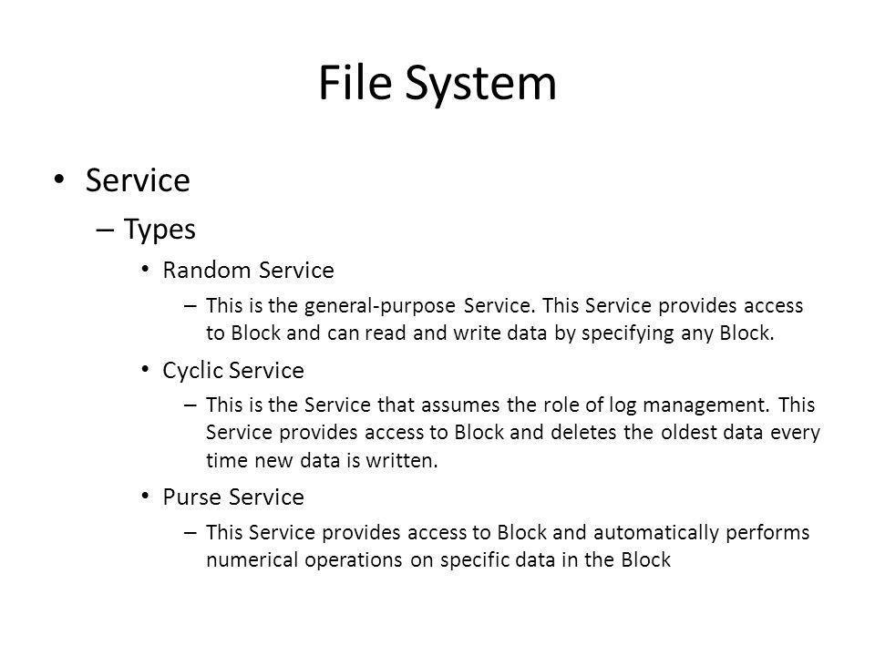 File System Service Types Random Service Cyclic Service Purse Service