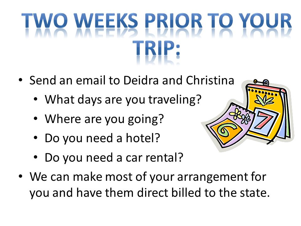 Two weeks prior to your trip: