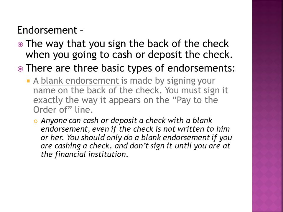 There are three basic types of endorsements: