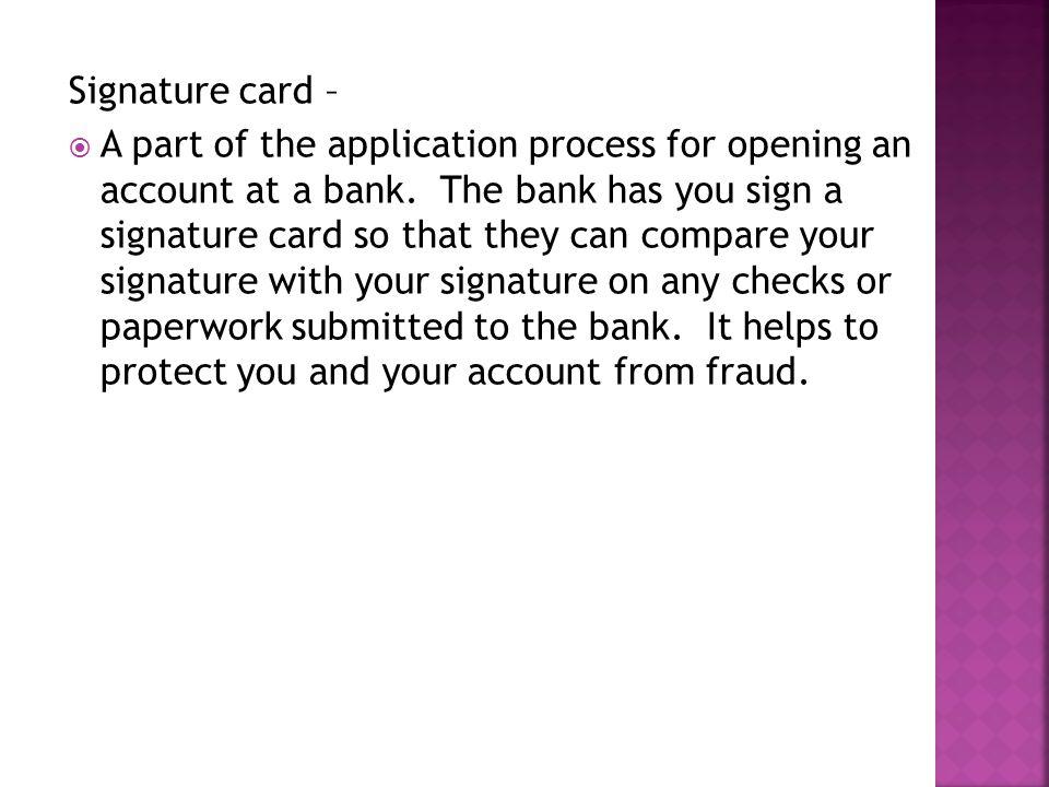 Signature card –