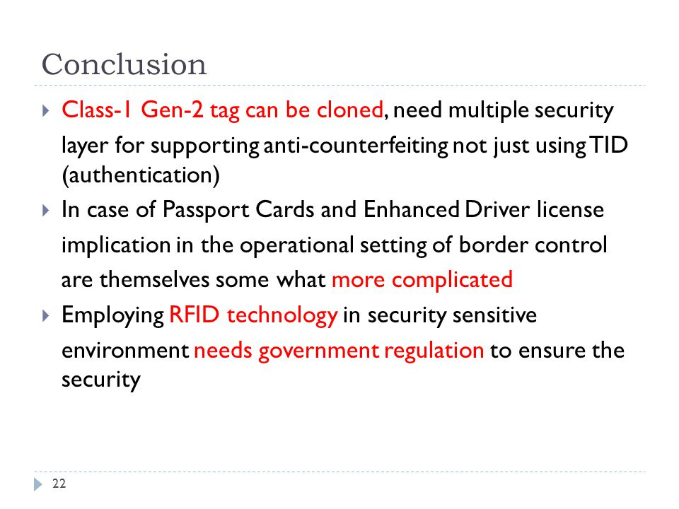 Conclusion Class-1 Gen-2 tag can be cloned, need multiple security
