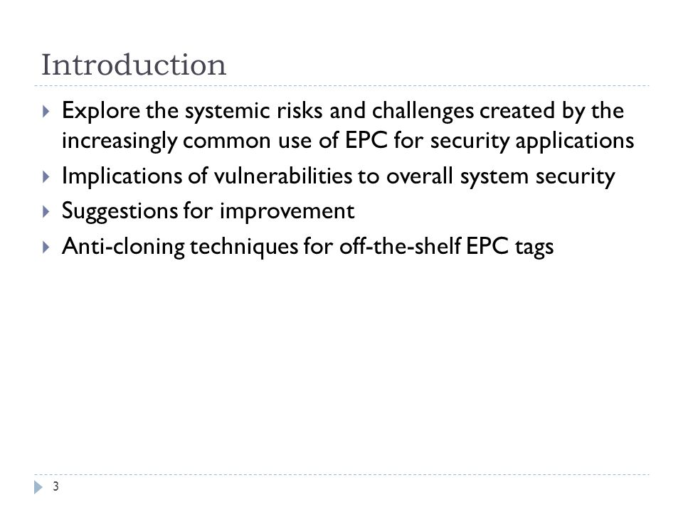Introduction Explore the systemic risks and challenges created by the increasingly common use of EPC for security applications.
