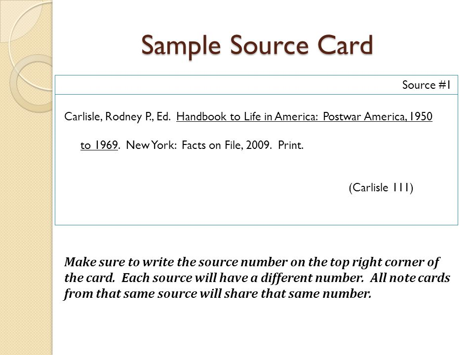 Sample Source Card Source #1. Carlisle, Rodney P., Ed. Handbook to Life in America: Postwar America, 1950.