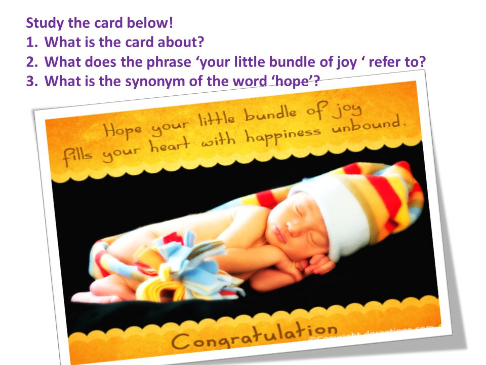 Study the card below! What is the card about What does the phrase 'your little bundle of joy ' refer to