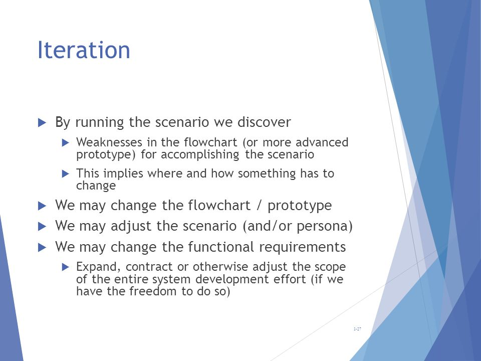 Iteration By running the scenario we discover