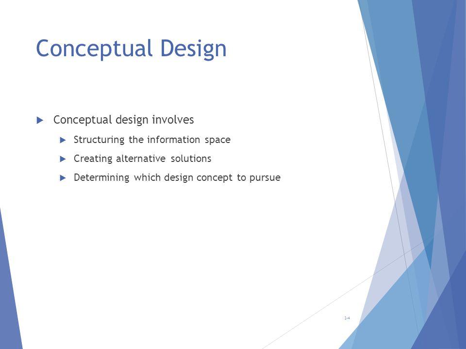 Conceptual Design Conceptual design involves
