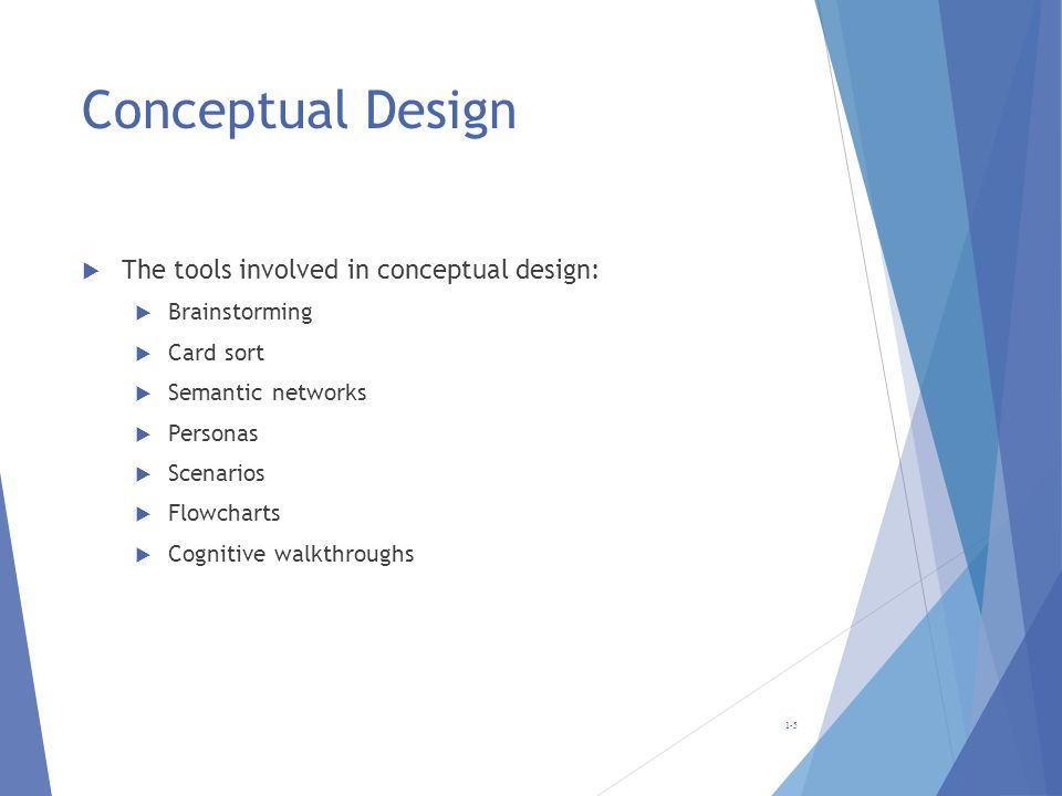 Conceptual Design The tools involved in conceptual design: