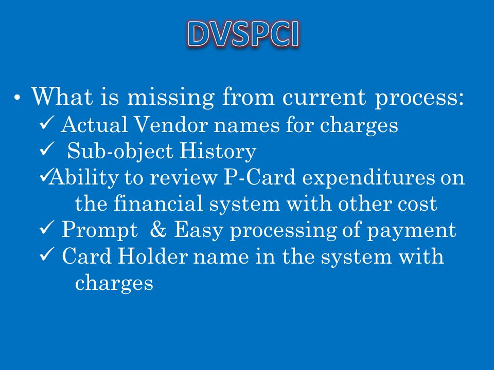 DVSPCI What is missing from current process: